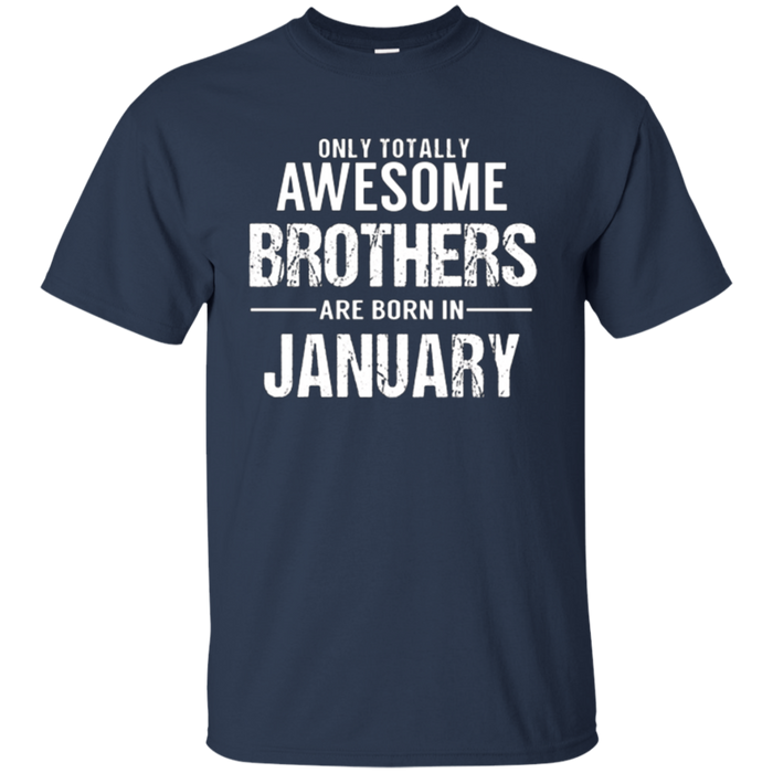 Brother Birthday January T Shirt Gift for Awesome Brothers