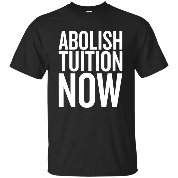 Abolish Tuition Now T-shirt Political March Shirt