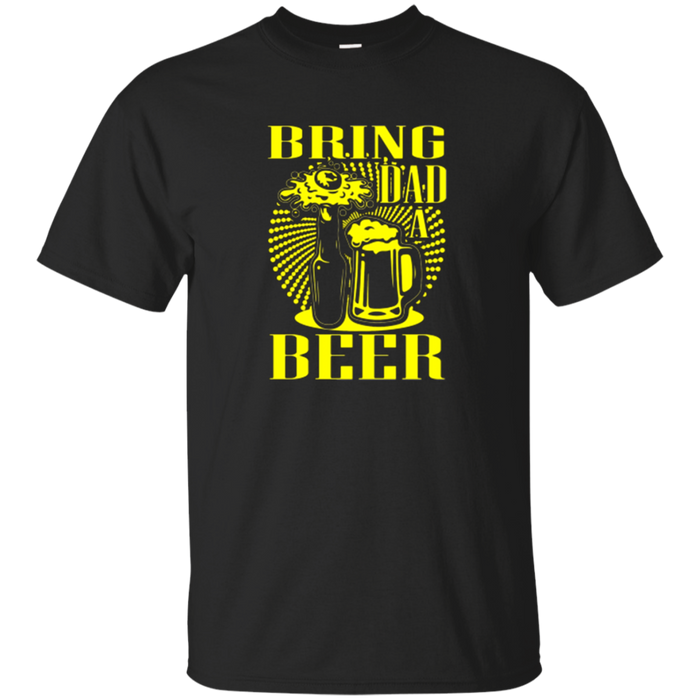 BRING DAD A BEER Funny Father's Day Yellow Gift T-shirt