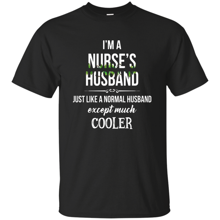 Nurse's Husband T-shirt - Just like a normal husband except