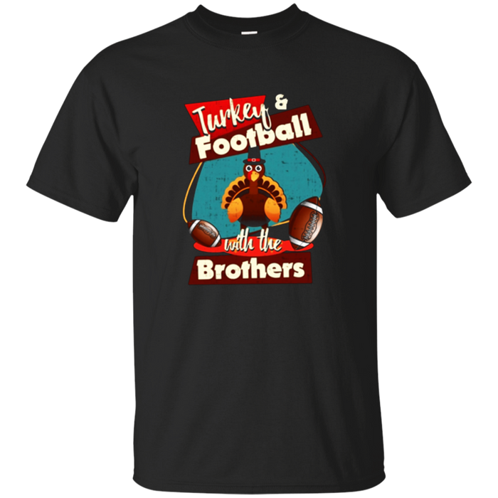 Turkey and football Thanksgiving T shirts with your brothers