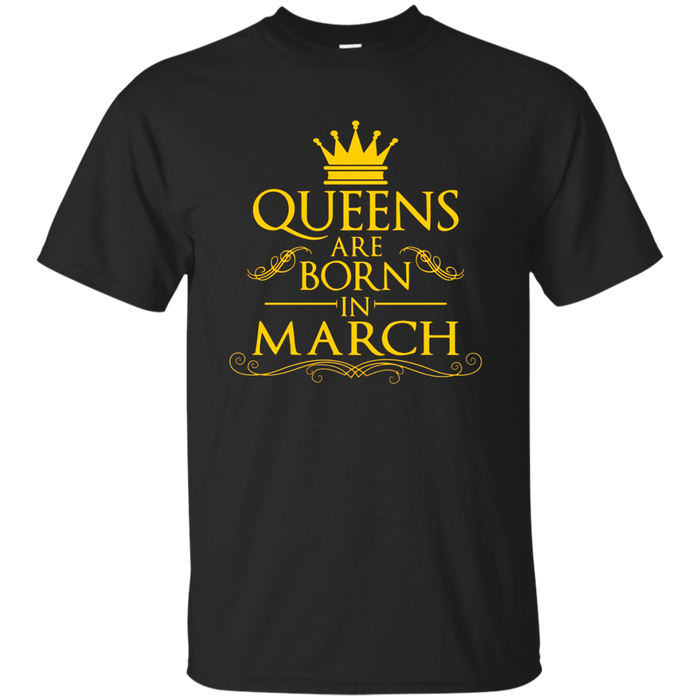 March Birthday Gift T Shirt Queens Are Born In March