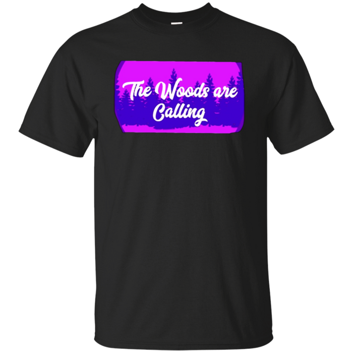The Woods are Calling Hiking, Camping T-Shirt