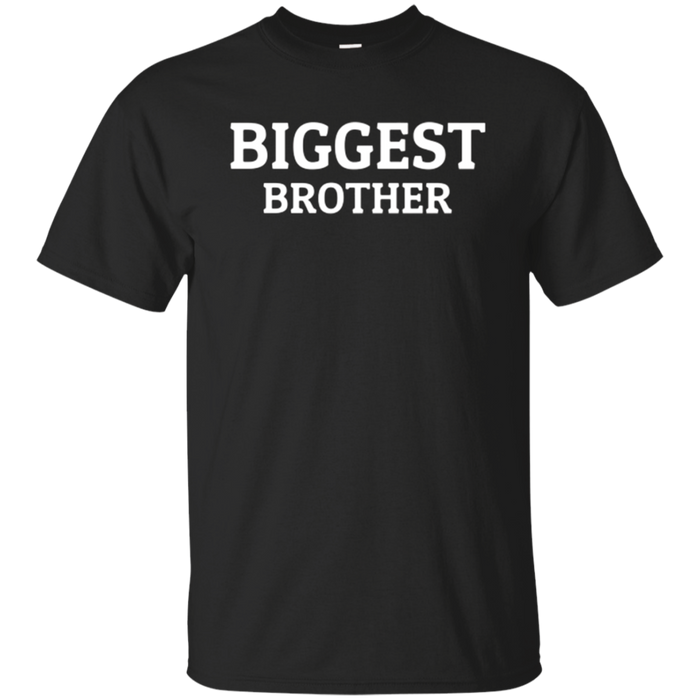 Biggest Brother Funny Older Brother T-Shirt