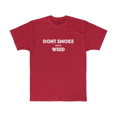 Don't Smoke Shitty Weed