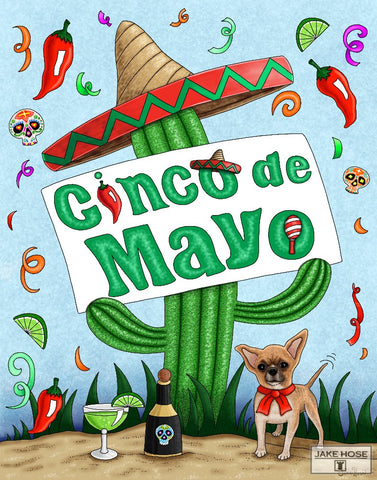 Cinco De Mayo, cactus, sombrero, chihuahua dog, art, whimsical, Jake Hose
