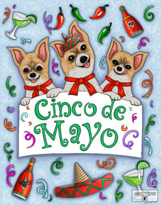 Cinco De Mayo with Chihuahua dogs, art by Jake Hose, 11x14 art prints, 14x18 canvas giclee, 18x25 canvas giclee