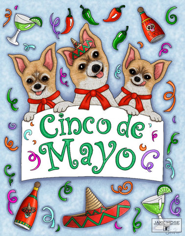Cinco De Mayo, Chihuahua dogs, art, whimsical, Jake Hose