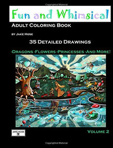 Fun and Whimsical Volume 2 Adult coloring book by whimsical artist Jake Hose