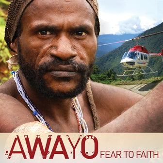 Awayo Fear to Faith (DVD)