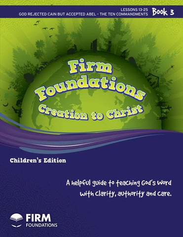 Children's Firm Foundations Creation to Christ Book 3 (Print)