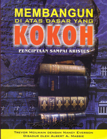 Bahasa Indonesian Firm Foundations Creation to Christ (Print)