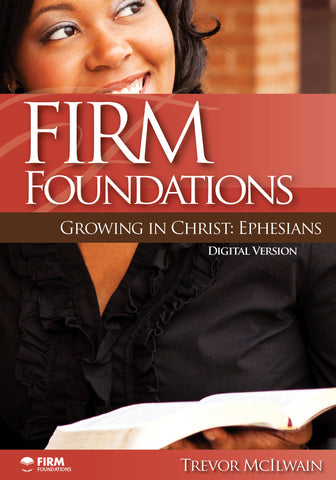 Firm Foundations Growing in Christ Ephesians: (DVD Digital Version)