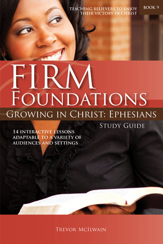 Firm Foundations Growing in Christ Ephesians: Study Guide (download)