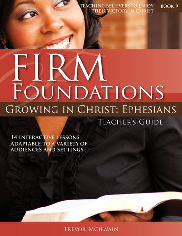 Firm Foundations Growing in Christ Ephesians: Teacher's Guide (Print)