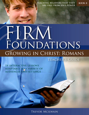 Firm Foundations Growing in Christ Romans: Teacher's Guide (Print)