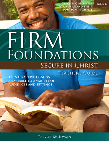 Firm Foundations Secure in Christ: Teacher's Guide (DVD Digital Version)