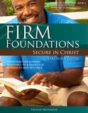 Firm Foundations Secure in Christ: Teacher's Guide (Download)