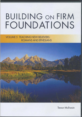 Building on Firm Foundations Vol. 5 Teaching New Believers: Romans and Ephesians (DVD Digital Version)