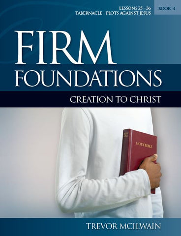 Firm Foundations Creation to Christ Book 4 (Download)