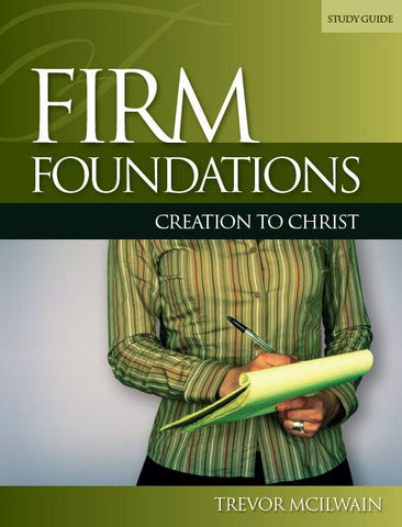 Firm Foundations: Creation to Christ Adult Student Notebook, Revised (Print)