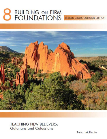Building on Firm Foundations Volume 8 Teaching New Believers Galatians and Colossians (Print)