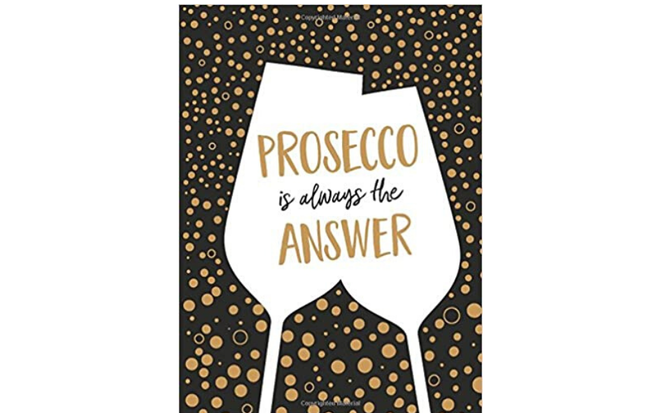 'PROSECCO is always the ANSWER' book xx