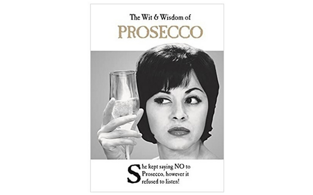 The Wit and Wisdom of Prosecco Book