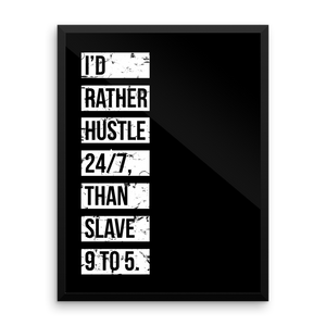 'I'd Rather Hustle 24/7 Than Slave 9 To 5' Design | Black