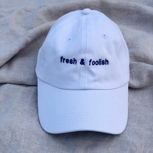 FRESH & FOOLISH CAP