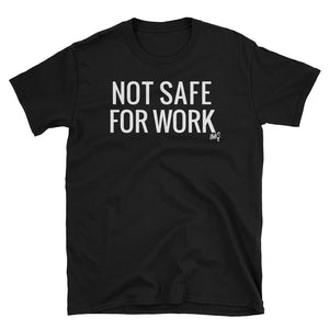 "Unisex ""Not Safe for Work"" Tee by IsMyGirl"