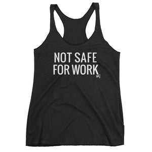"Women's ""Not Safe For Work"" Racerback Tank by IsMyGirl"