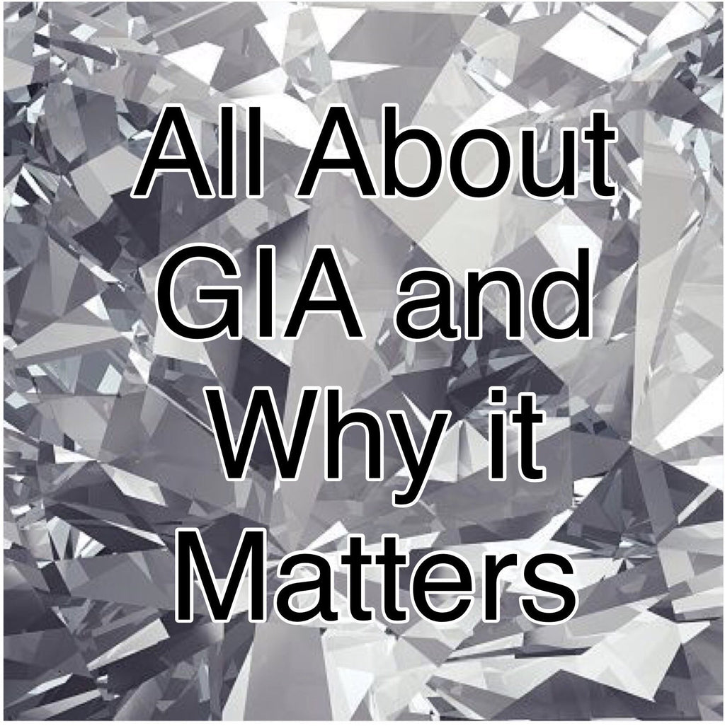 All About GIA and Why It Matters