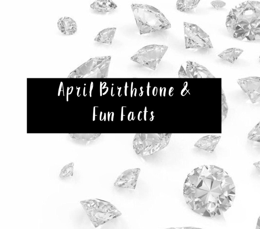 April Birthstone and Fun Facts