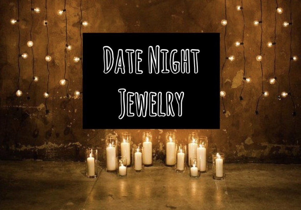 Date Night Jewelry