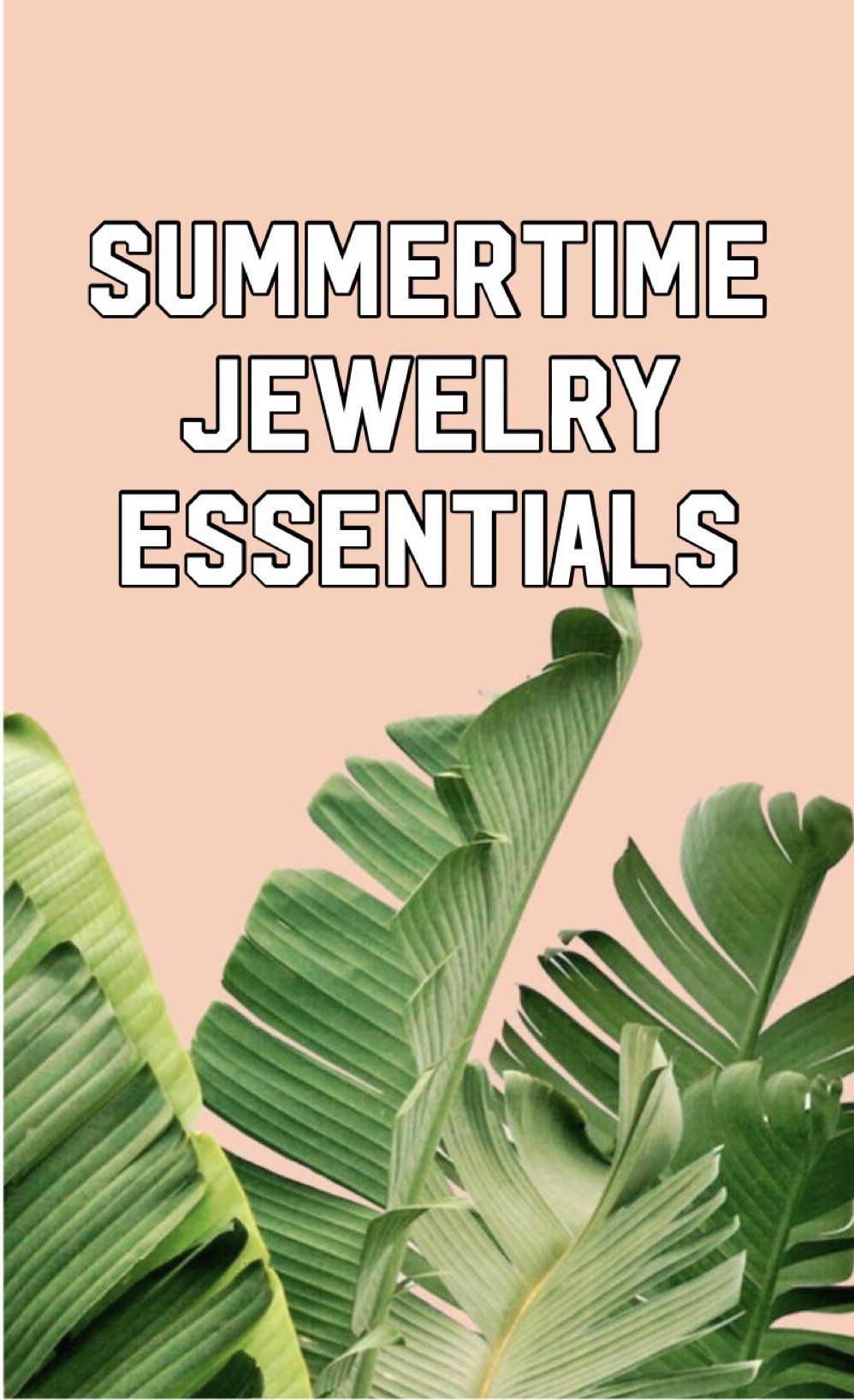 My Summertime Jewelry Essentials