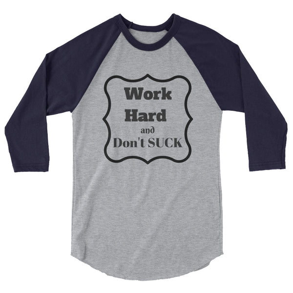 "Raglan ""Work Hard and Don't Suck"""
