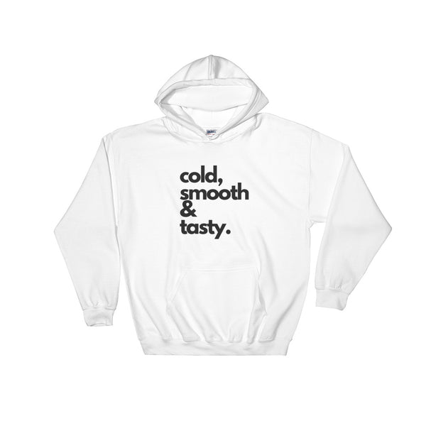 "Hooded Sweatshirt - ""Cold, Smooth and Tasty"""