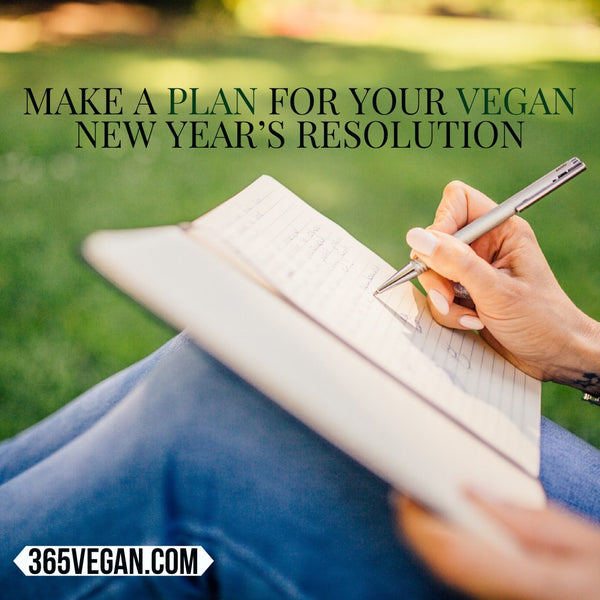 Make a plan for your vegan New Years resolution