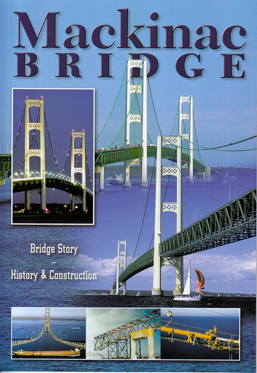 Mackinac Bridge History & Construction - 7x10 Guide Book - 1071930139