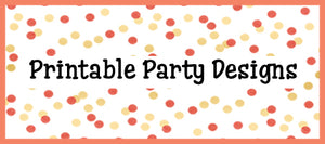 Printable Party Designs