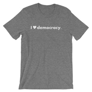 I heart democracy - Short-Sleeve Unisex T-Shirt (white font)