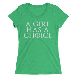 A Girl Has A Choice (Feminine Cut)