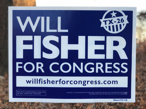 Will Fisher for Congress Yard Sign