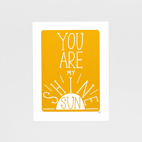 You Are My Sunshine - Screen Print