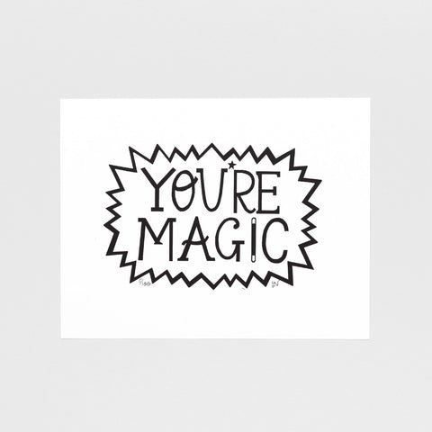 You're Magic - Screen Print