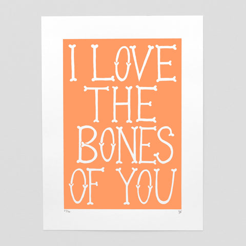 I Love The Bones of You - Screen Print