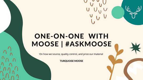 One-on-one with Moose: On how we source, quality control, and price our material | #AskMoose