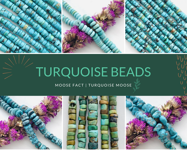 Moose Fact: Introduction to Turquoise Beads and Design Ideas