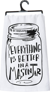 Dish Towel - Everything Is Better In A Mason Jar